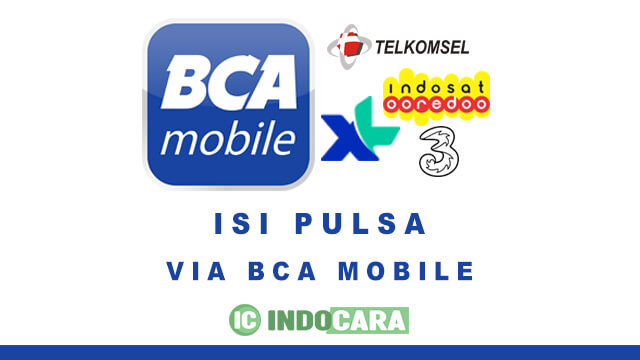 Cara Isi Pulsa Lewat mBCA (m-Banking BCA Mobile)