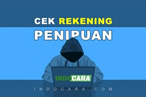 Cara Cek dan Melaporkan No Rekening Penipuan - IndoCara