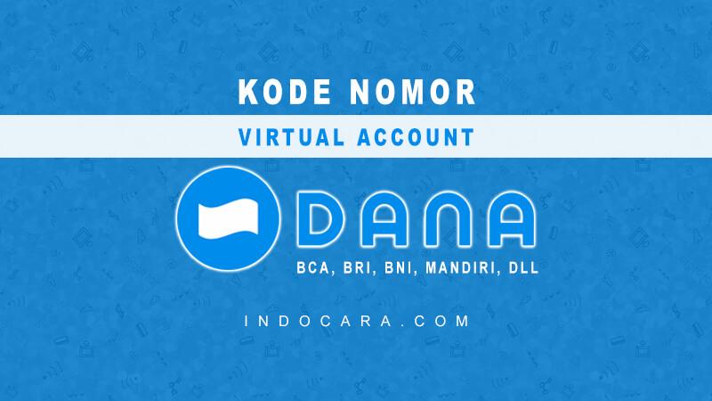 Cara Mengetahui Kode Nomor Virtual Account DANA (BCA BNI BRI dll)