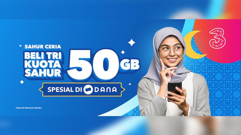 Promo Beli Tri Kuota Sahur 50GB Spesial di DANA - IndoCara