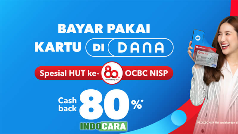 Promo Dana, Cashback 80% Spesial HUT ke-80 OCBC - IndoCara