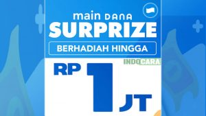 Promo Dana, Main DANA Surprize, Berhadiah Hingga Rp1jt - IndoCara