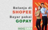 Cara Belanja di Shopee Bayar Pakai Gopay - indocara