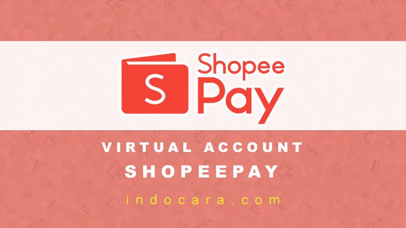 Cara Melihat Kode Virtual Account ShopeePay BCA BNI BRI - IndoCara