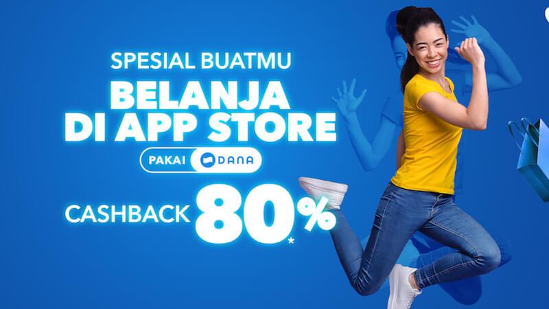 Promo Belanja di App Store Pakai Dana dapat Cashback 80%