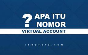 Apa Itu Nomor Virtual Account, Contoh dan Kegunaannya