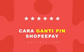 Cara Ganti PIN ShopeePay - IndoCara
