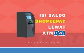 Cara Isi Saldo ShopeePay Lewat ATM Bank BCA 2021 - IndoCara
