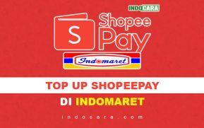 Cara Mengisi Saldo ShopeePay Lewat Indomaret - IndoCara