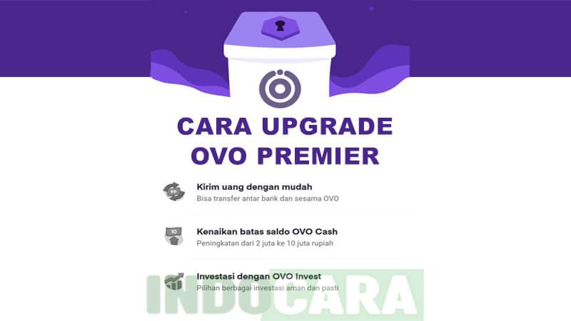 Cara Upgrade OVO Premier 2021, Berapa Lama Prosesnya - IndoCara