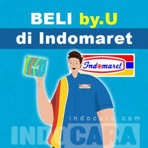 Cara Beli Kartu byU di Indomaret dan Alfamart Lengkap 2021