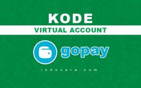 Cara Melihat Kode Nomor Virtual Account Gopay BCA BNI BRI - IndoCara