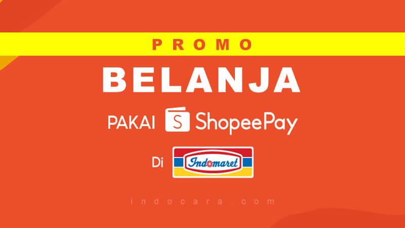 Promo ShopeePay Indomaret - IndoCara