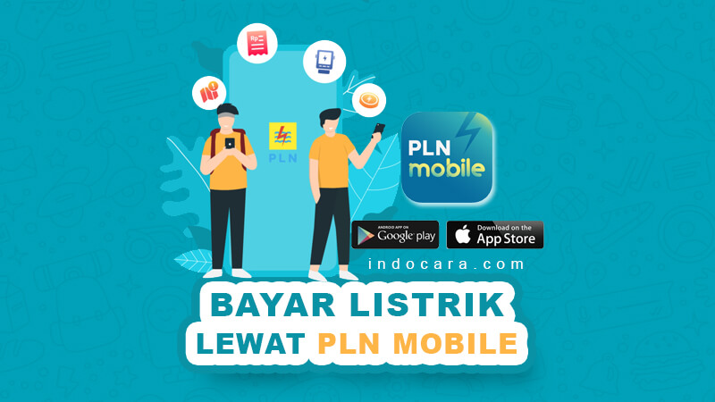 Cara Bayar Tagihan Listrik PLN Pascabayar lewat Aplikasi PLN Mobile