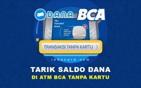 Cara Tarik Tunai Saldo DANA di ATM Bank BCA Tanpa Kartu 2021 - IndoCara