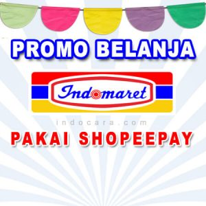 Promo ShopeePay Indomaret Terbaru - IndoCara